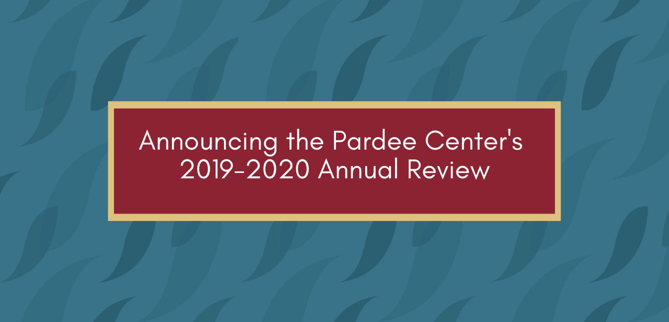 Pardee Center Annual Review 2019-2020